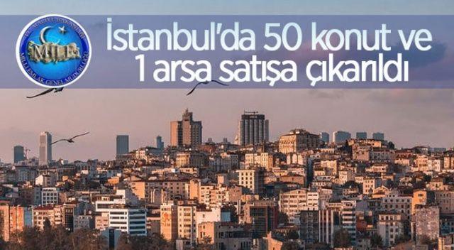 İstanbul'da 50 konut ve 1 arsa satışa çıkarıldı