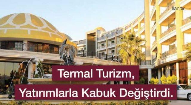 Termal Turizm yatırımlarla kabuk değiştirdi