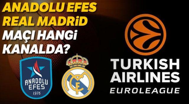 Anadolu Efes Real Madrid Maçı Hangi Kanalda, Şifresiz Mi, Saat Kaçta ?