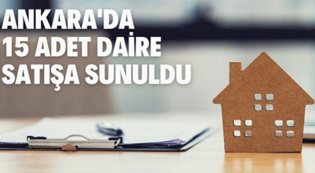 Ankara'da 15 adet daire satışa sunuldu