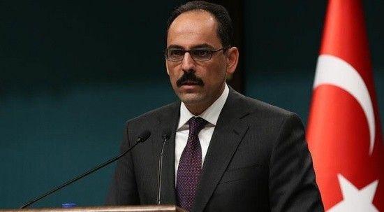Kalın: 24 ya da 36 saat içinde Türk askerlerinin tahliyesi tamamlanabilir