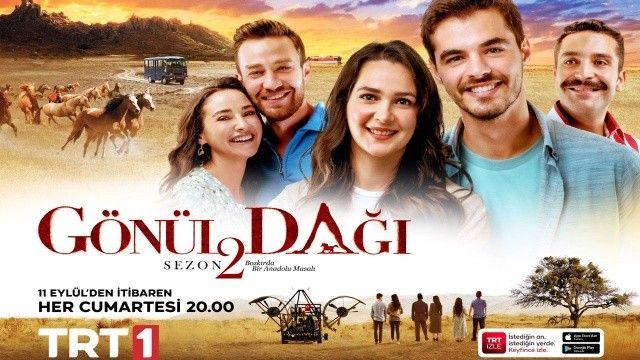 """""""Gönül Dağı"""" Yeni Sezonuyla Bu Akşam TRT 1'de"""