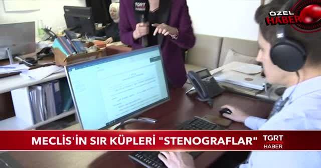 """MECLİS'İN SIR KÜPLERİ """"STENOGRAFLAR"""""""