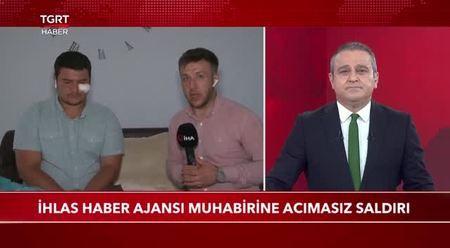 Saldırıya uğrayan İHA muhabirinden TGRT'de açıklamalar